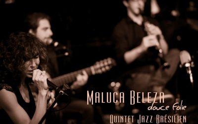 Maluca Beleza, une belle cuvée de Jazz brésilien  !